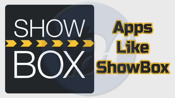 Top 11 Apps Like Showbox for Smartphone Users to Watch HD Movies