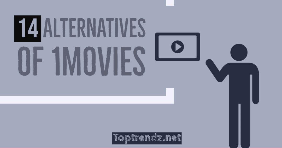 14 Best 1Movies Alternatives Sites to Watch Free Movies Online