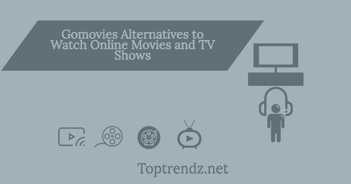 7 Gomovies Alternatives to Watch Online Movies and TV Shows