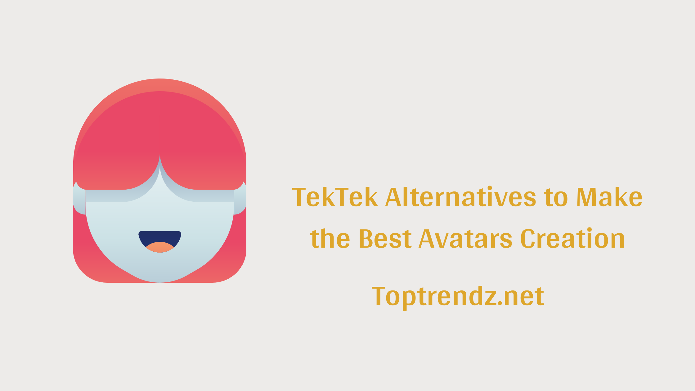 Best 11 TekTek Alternatives to Make the Best Avatars Creation