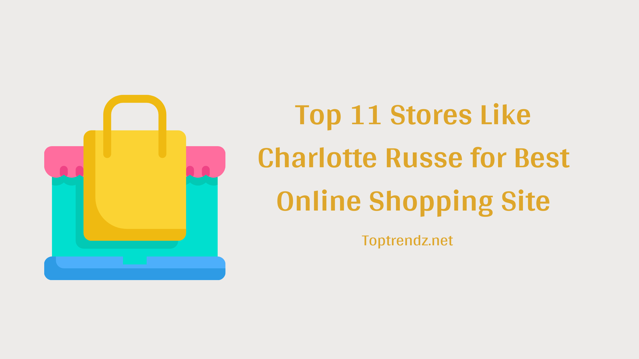 Top 11 Stores Like Charlotte Russe for Online Shopping in 2021